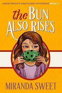 The Bun Also Rises by Miranda Sweet