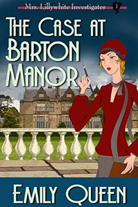 The Case at Barton Manor by Emily Queen
