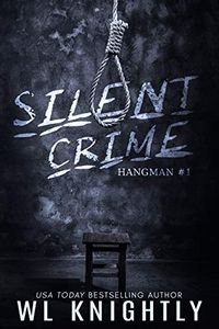 Silent Crime by W. L. Knightly