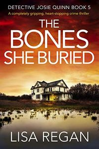 The Bones She Buried by Lisa Regan