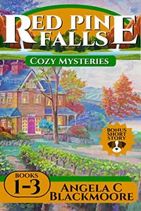 Red Pine Falls Cozy Mysteries by Angela C. Blackmoore