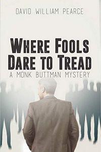 Where Fools Dare to Tread by David William Pearce