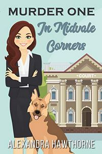 Murder One in Midvale Corners by Alexandra Hawthorne