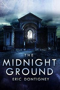 The Midnight Ground by Eric Dontigney