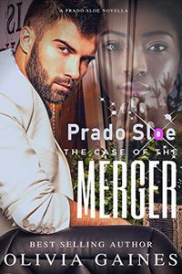 Prado Sloe and the Case of the Merger by Olivia Gaines