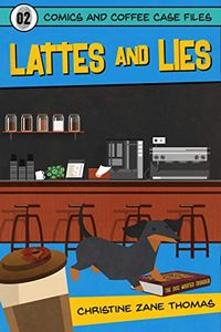Lattes and Lies by Christine Zane Thomas