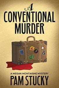 A Conventional Murder by Pam Stucky