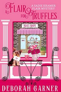 A Flair for Truffles by Deborah Garner