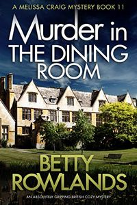 Murder in the Dining Room by Betty Rowlands