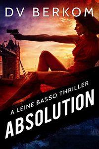 Absolution by D. V. Berkom