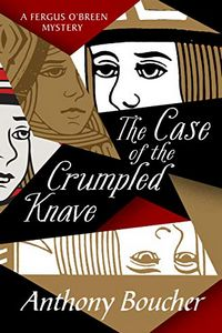 The Case of the Crumpled Knave by Anthony Boucher