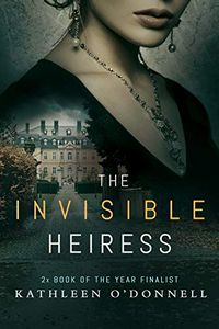 The Invisible Heiress by Kathleen O'Donnell