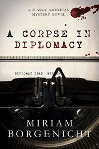 A Corpse in Diplomacy by Miriam Borgenicht