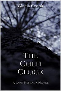 The Cold Clock by Glacia Cronk