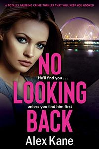 No Looking Back by Alex Kane