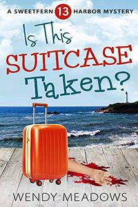 Is This Suitcase Taken? by Wendy Meadows