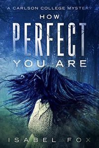 How Perfect You Are by Isabel Fox
