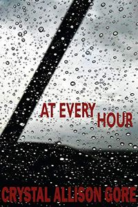 At Every Hour by Crystal Gore
