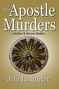 The Apostle Murders by Jim Laughter