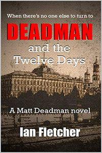 Deadman and the Twelve Days by Ian Fletcher