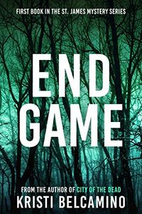 End Game by Kristi Belcamino