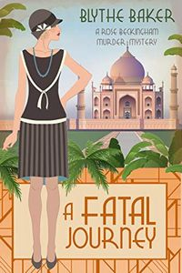 A Fatal Journey by Blythe Baker