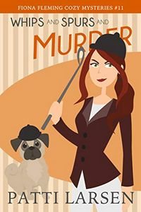 Whips and Spurs and Murder by Patti Larsen