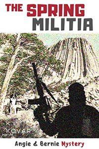 The Spring Militia by K. L. Kovar