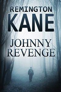 Johnny Revenge by Remington Kane