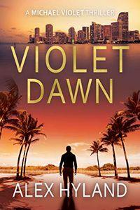 Violet Dawn by Alex Hyland