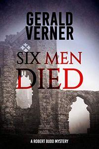 Six Men Died by Gerald Verner