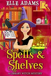 Spells & Shelves by Elle Adams