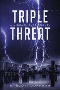 Triple Threat by E. Scott Johnson