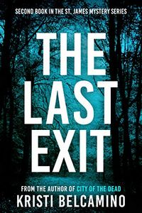The Last Exit by Kristi Belcamino