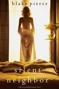 Silent Neighbor by Blake Pierce