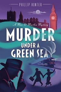 Murder Under a Green Sea by Phillip Hunter