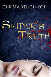 Spider's Truth by Christa Yelich-Koth