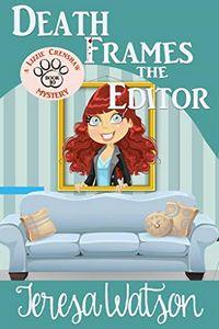 Death Frames the Editor by Teresa Watson