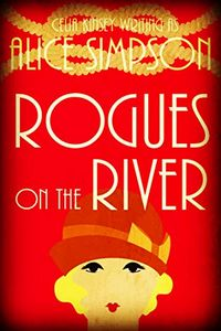 Rogues on the River by Alice Simpson
