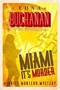 Miami It's Murder by Edna Buchanan