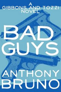 Bad Guys by Anthony Bruno