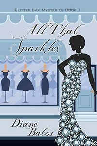 All That Sparkles by Diane Bator