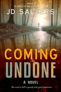 Coming Undone by J. D. Salyers