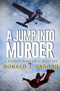 A Jump into Murder by Ronald Yarosh