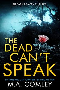 The Dead Can't Speak by M. A. Comley