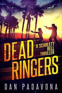 Dead Ringers by Dan Padavona