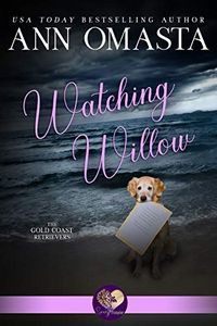 Watching Willow by Ann Omasta
