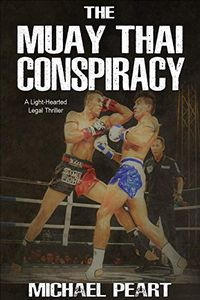 The Muay Thai Conspiracy by Michael Peart