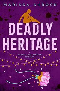 Deadly Heritage by Marissa Shrock