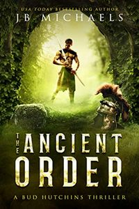 The Ancient Order by J. B. Michaels
